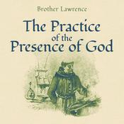 The Practice of the Presence of God by  Brother Lawrence audiobook