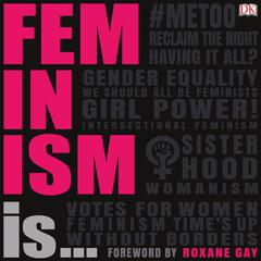 Feminism Is... by DK  Books audiobook