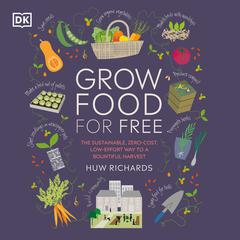 Grow Food For Free by Huw Richards audiobook