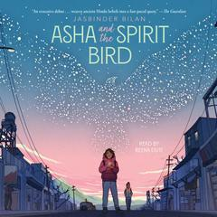 Asha and the Spirit Bird by Jasbinder Bilan audiobook