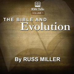 The Bible And Evolution - Volume 1 by Russ Miller audiobook