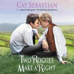 Two Rogues Make a Right by Cat Sebastian audiobook