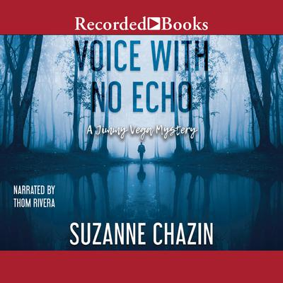 Voice with No Echo by Suzanne Chazin audiobook