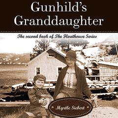 Gunhild's Granddaughter by Myrtle Siebert audiobook