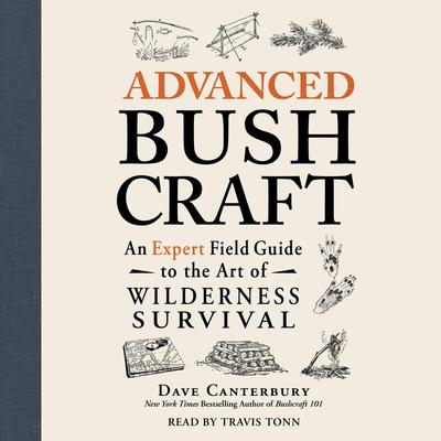 Advanced Bushcraft by Dave Canterbury audiobook