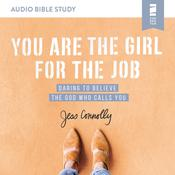 You Are the Girl for the Job: Audio Bible Studies by  Jess Connolly audiobook
