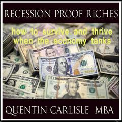 Recession Proof  Riches by Quentin Carlisle audiobook