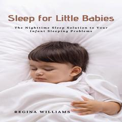 Sleep for Little Babies by Regina Williams audiobook