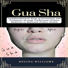 Gua Sha by Regina Williams audiobook
