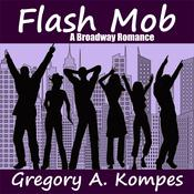 Flash Mob by  Gregory A. Kompes audiobook