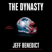 The Dynasty by  Jeff Benedict audiobook