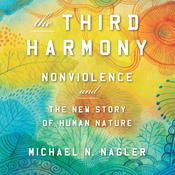 The Third Harmony by  Michael N Nagler audiobook